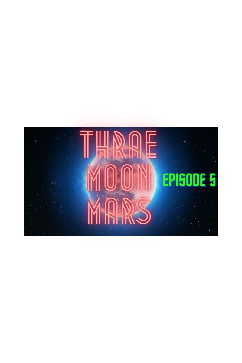 Thrae: Episode 5 - Martium (pronounced Marsh-yum)